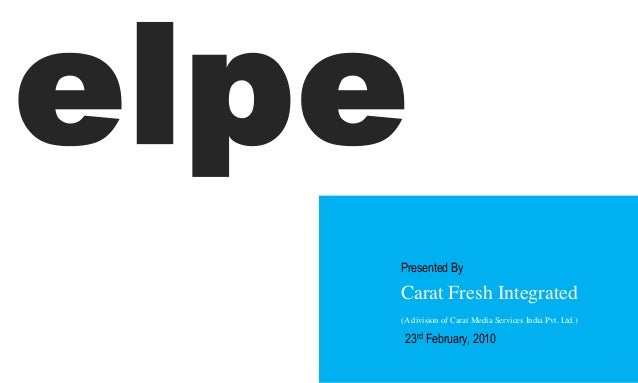 Carat Fresh Integrated (A division of Carat Media Services India Pvt. Ltd.) Presented By 23rd February, 2010 Credila Brand...