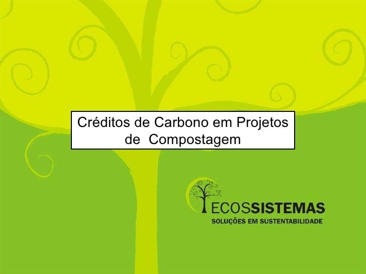 Créditos de Carbono em Projetos de  Compostagem