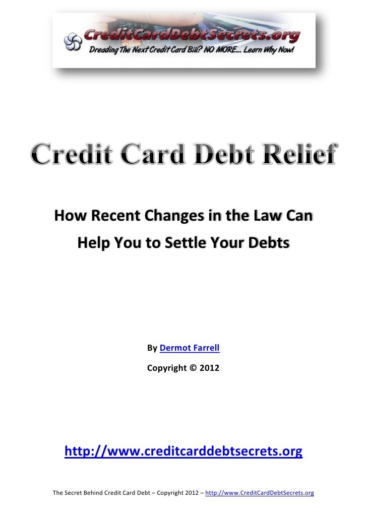 How Recent Changes in the Law Can        Help You to Settle Your Debts                                By Dermot Farrell   ...