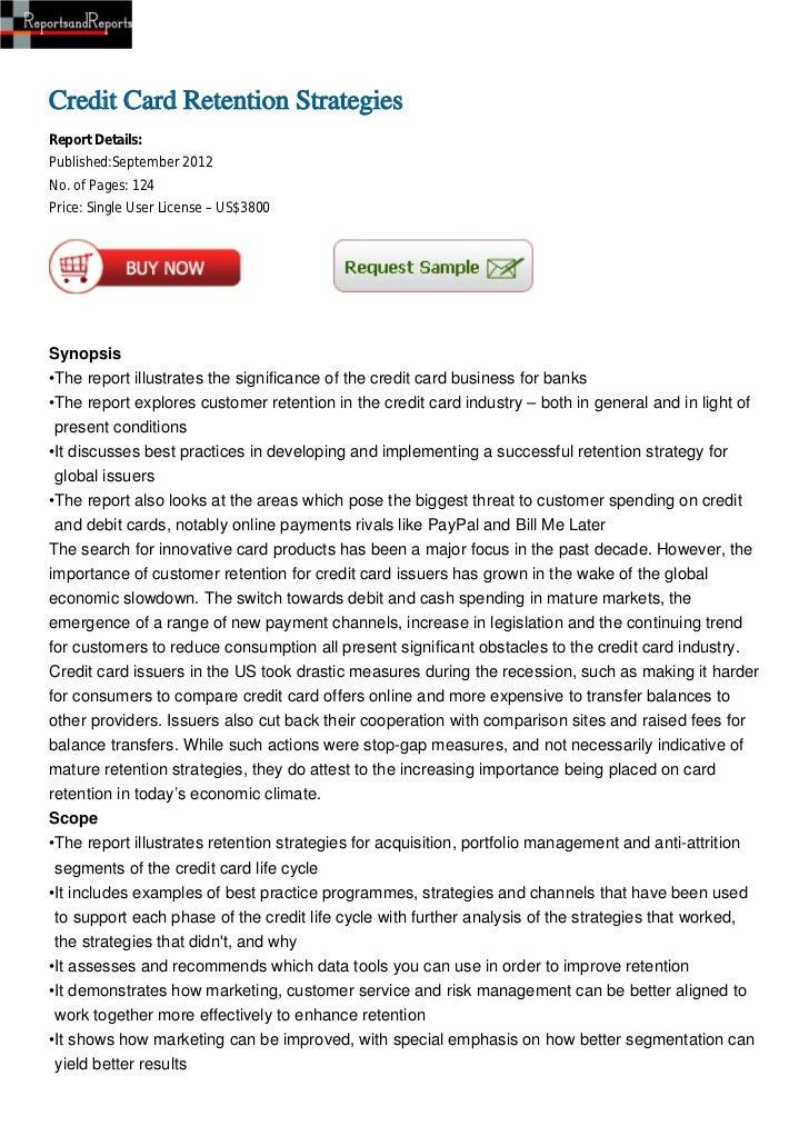 Credit Card Retention StrategiesReport Details:Published:September 2012No. of Pages: 124Price: Single User License – US$38...