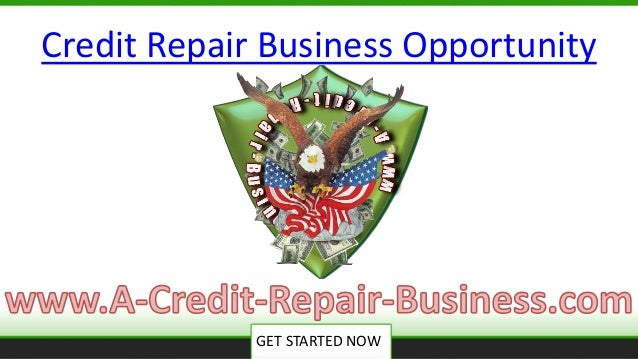 GET STARTED NOW Credit Repair Business Opportunity