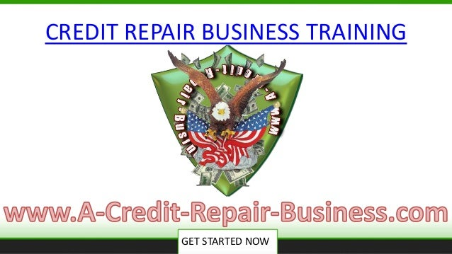 GET STARTED NOW CREDIT REPAIR BUSINESS TRAINING