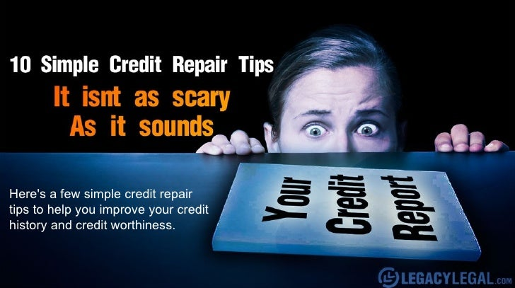Heres a few simple credit repairtips to help you improve your credithistory and credit worthiness.
