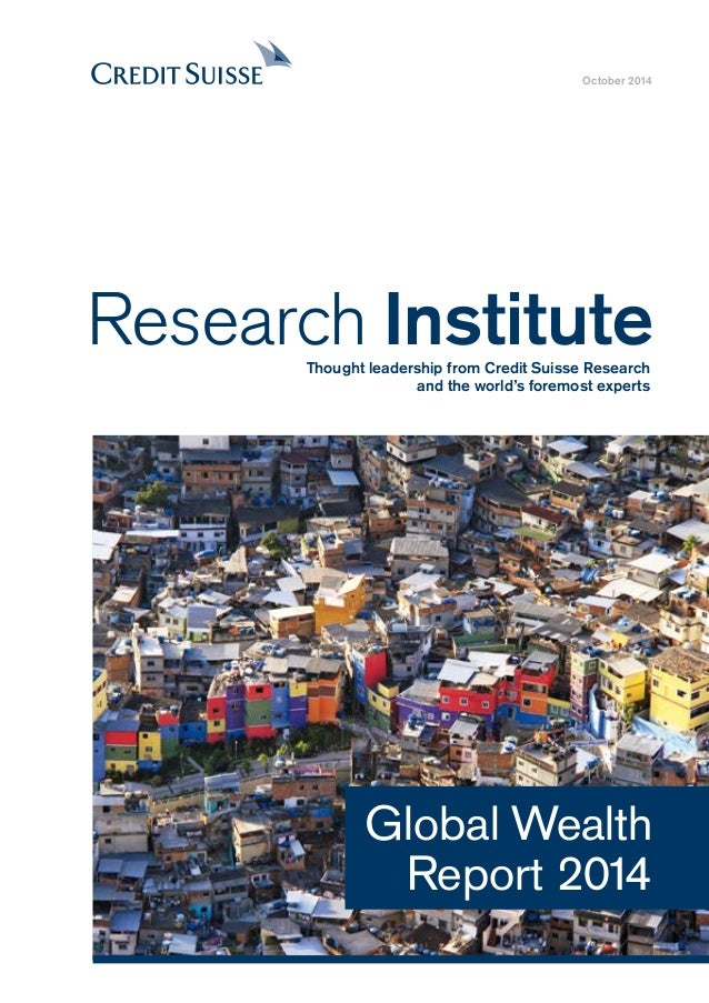 October 2014  Research Institute  Thought leadership from Credit Suisse Research  and the world's foremost experts  Global...