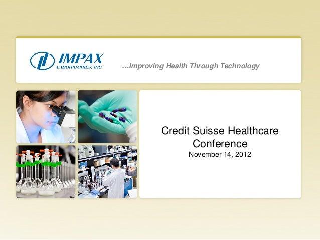 Credit Suisse HealthcareConferenceNovember 14, 2012…Improving Health Through Technology