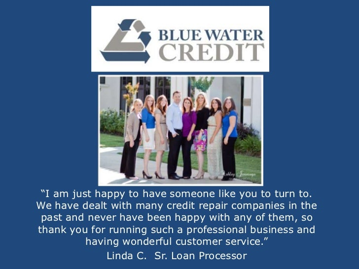 """""""I am just happy to have someone like you to turn to.We have dealt with many credit repair companies in the past and never..."""