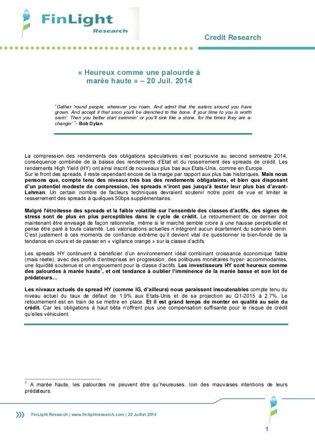 Credit Research 1 FinLight Research | www.finlightresearch.com | 20 Juillet 2014 « Heureux comme une palourde à marée haut...