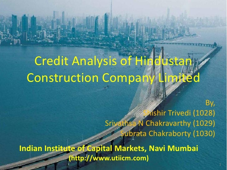 Credit Analysis of Hindustan  Construction Company Limited                                                      By,       ...