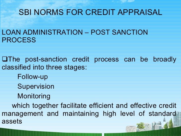 credit appraisal process Most construction loan programs that banks use take into consideration the  length that you have been on title with the land if over a year,.