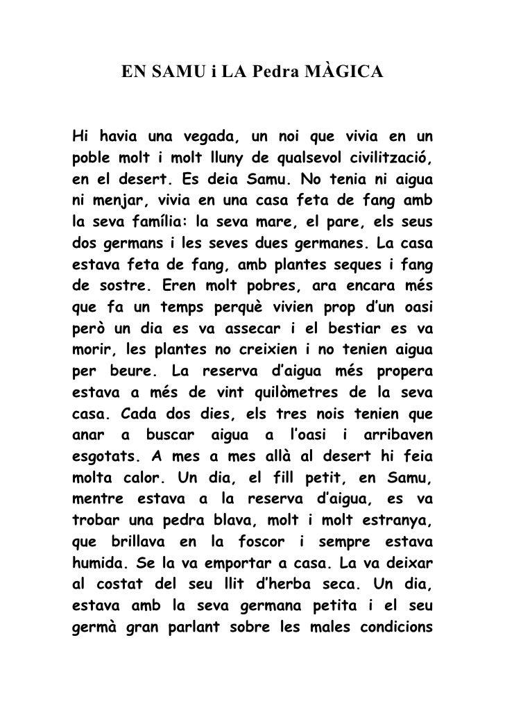 EN SAMU i LA Pedra MÀGICA   Hi havia una vegada, un noi que vivia en un poble molt i molt lluny de qualsevol civilització,...