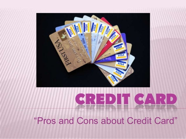 Pros and cons about credit card credit cardpros and cons about credit card reheart Images