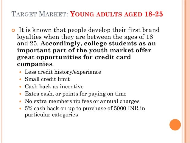 market segment analysis to target young adult Young adults and sages: aspirational customer segment names get respect 4 comments tweet  take, for example, the target market of young adults between the ages of 18-29.