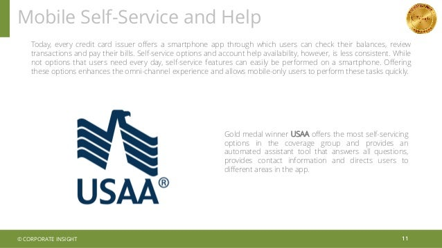Mobile Self-Service and Help 11 Today, every credit card issuer offers a smartphone app through which users can check thei...