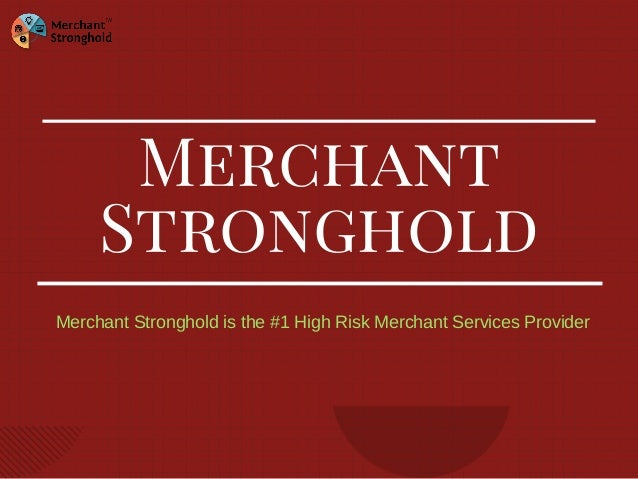 High risk credit card processors acceptance services for home auto wa merchant stronghold merchant stronghold is the 1 high risk merchant services provider introduction credit card colourmoves