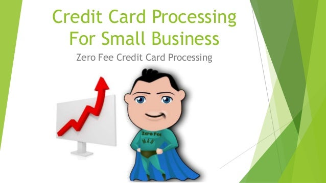 Credit card processing for small business for Credit card small business