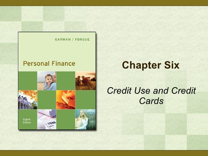 Chapter Six Credit Use and Credit Cards