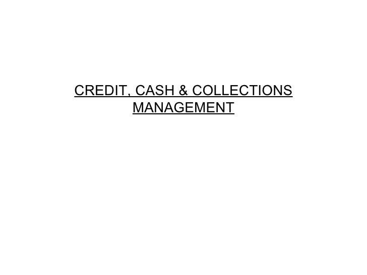 CREDIT, CASH & COLLECTIONS MANAGEMENT