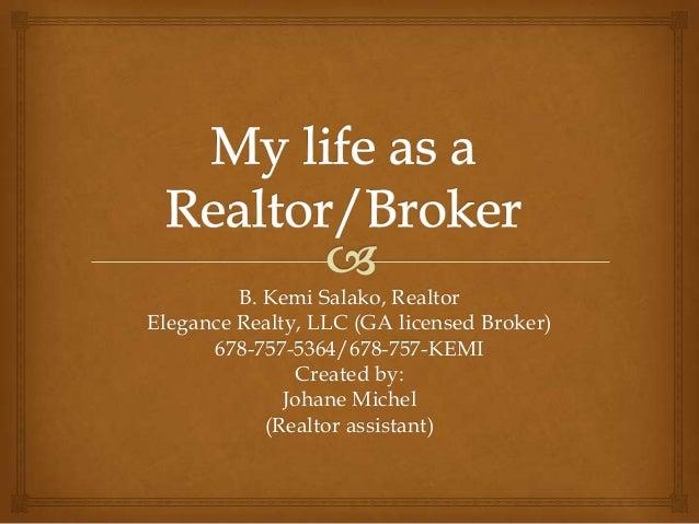 B. Kemi Salako, RealtorElegance Realty, LLC (GA licensed Broker)678-757-5364/678-757-KEMICreated by:Johane Michel(Realtor ...
