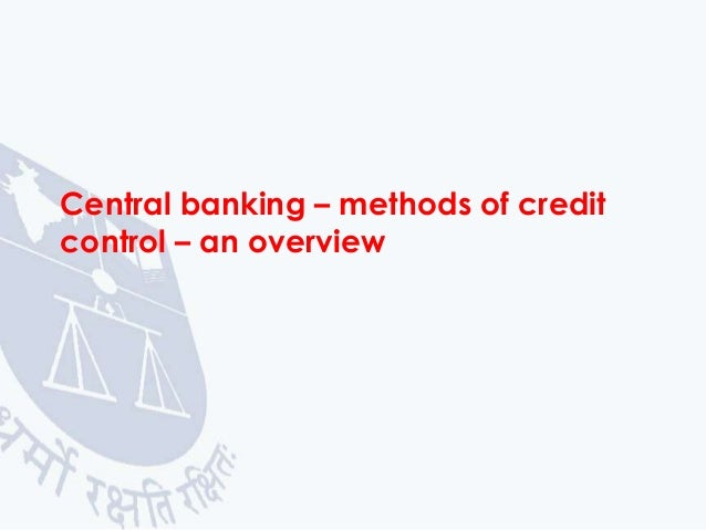 Central banking – methods of credit control – an overview