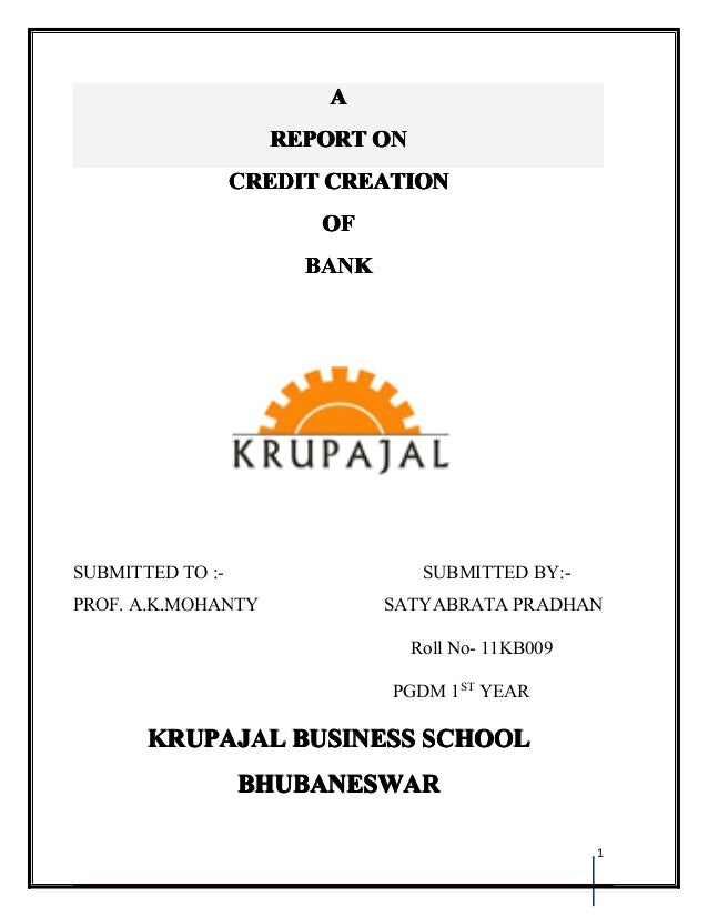 A                    REPORT ON                  CREDIT CREATION                        OF                       BANKSUBMIT...