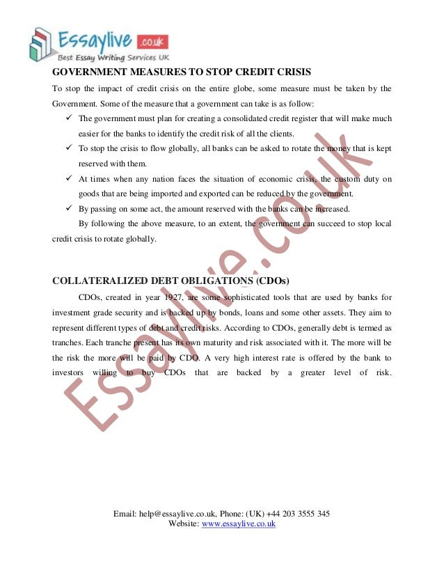 impact of credit crisis essay Cause of problems for financial institutions during the credit crisis: select a financial institution that had serious financial problems as a result of the.