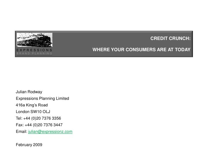 CREDIT CRUNCH:                                  WHERE YOUR CONSUMERS ARE AT TODAY EXPR ESSIO N S B R A N D P LA N N IN G  ...