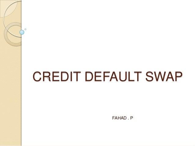 CREDIT DEFAULT SWAP FAHAD . P
