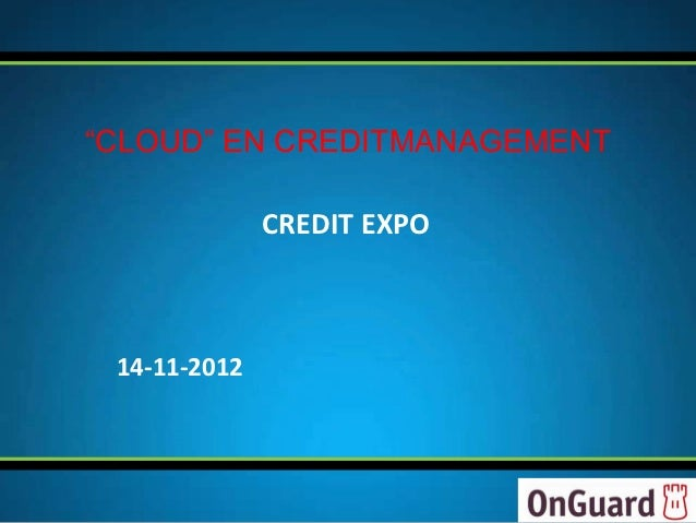 """CLOUD"" EN CREDITMANAGEMENT              CREDIT EXPO 14-11-2012"