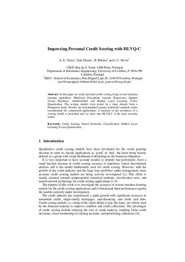 Improving Personal Credit Scoring with HLVQ-C                    A. S. Vieira1, João Duarte1, B. Ribeiro2 and J. C. Neves3...