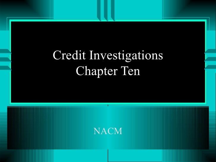 Credit Investigations Chapter Ten NACM