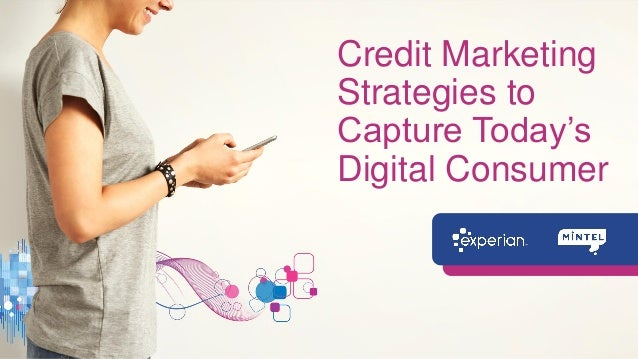 Credit Marketing Strategies to Capture Today's Digital Consumer