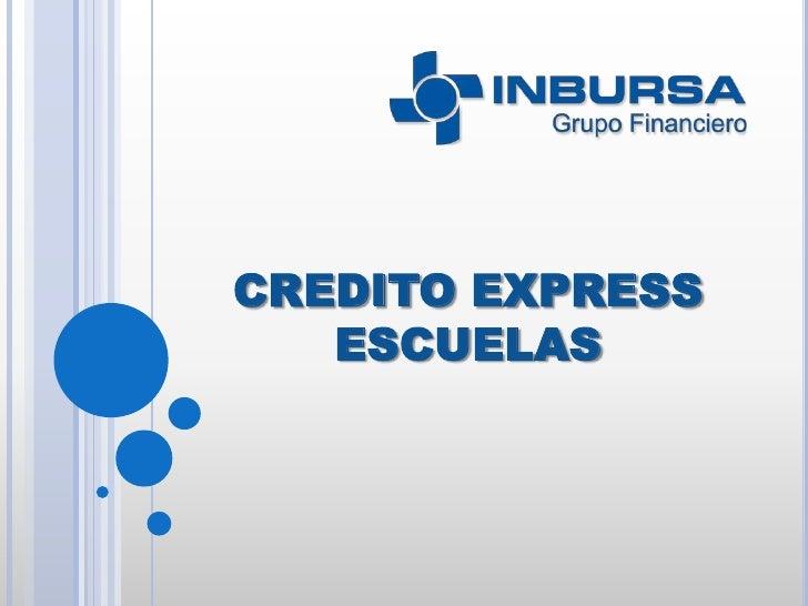 CREDITO EXPRESS ESCUELAS<br />
