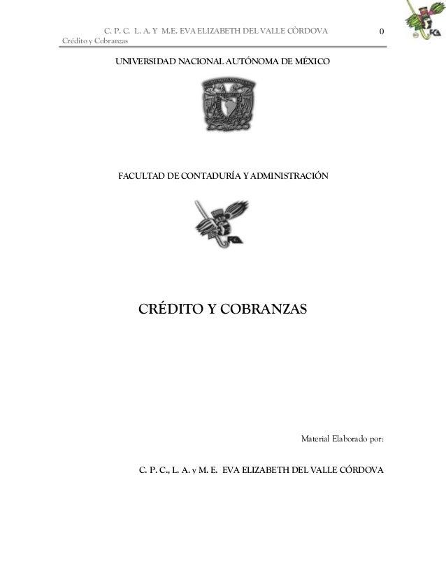 C. P. C. L. A. Y M.E. EVA ELIZABETH DEL VALLE CÒRDOVA Crédito y Cobranzas 0 UNIVERSIDAD NACIONAL AUTÓNOMA DE MÉXICO FACULT...