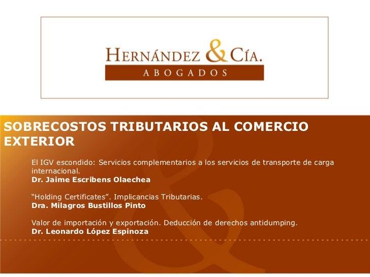 SOBRECOSTOS TRIBUTARIOS AL COMERCIO EXTERIOR El IGV escondido: Servicios complementarios a los servicios de transporte de ...