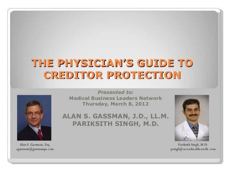 THE PHYSICIAN'S GUIDE TO           CREDITOR PROTECTION                                     Presented to:                  ...