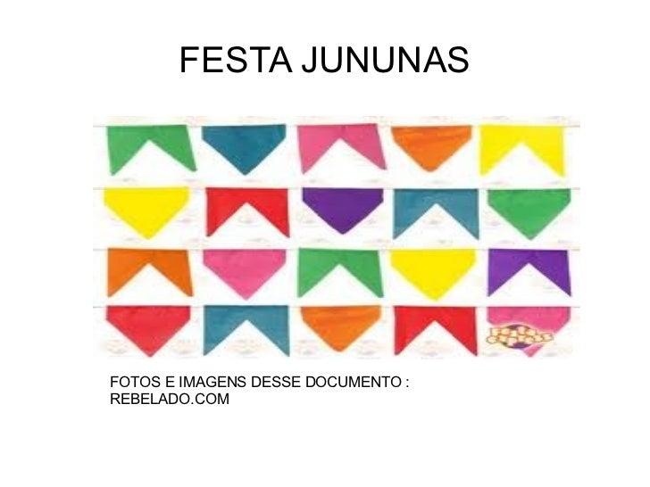 FESTA JUNUNAS   FOTOS E IMAGENS DESSE DOCUMENTO : REBELADO.COM