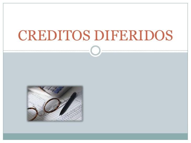CREDITOS DIFERIDOS