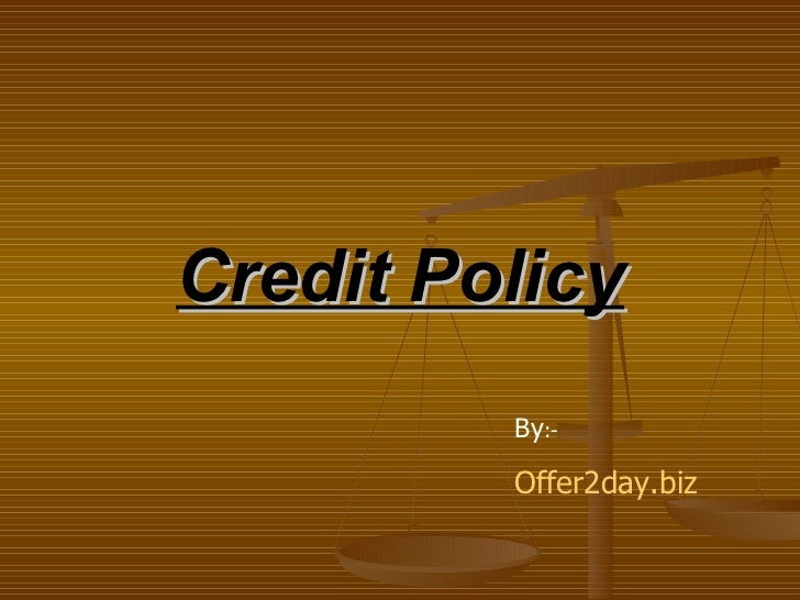 Credit Policy By :-  Offer2day.biz