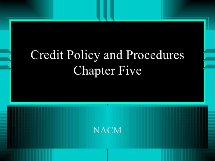 Credit Policy and Procedures Chapter Five NACM