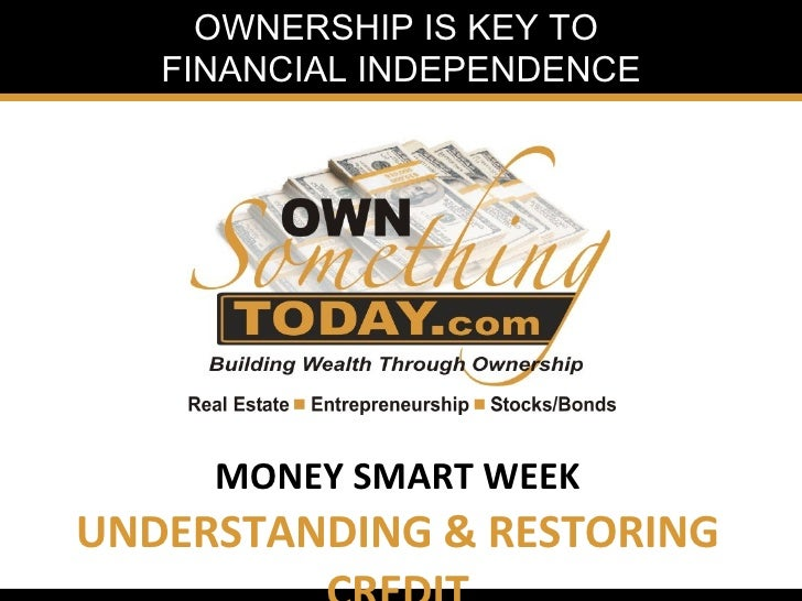 MONEY SMART WEEK UNDERSTANDING & RESTORING CREDIT