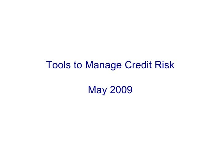 Tools to Manage Credit Risk May 2009