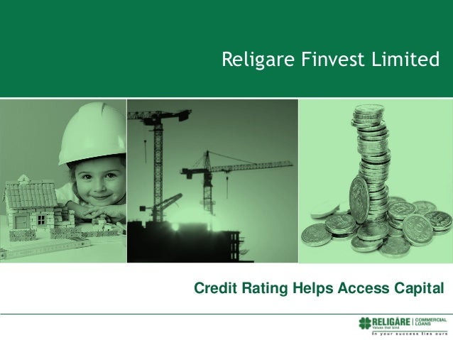 Religare Finvest Limited Credit Rating Helps Access Capital