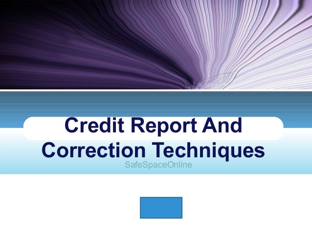 Credit Report AndCorrection Techniques       SafeSpaceOnline           LOGO