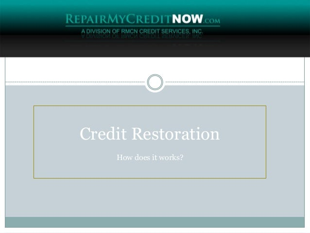 Credit Restoration How does it works?