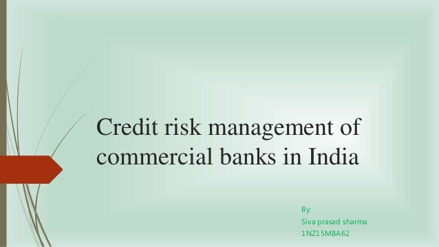 credit risk management of state bank of india Current contractor - credit analyst in ludhiana (india) recommends positive outlook  i worked at state bank of india full-time (more than 8 years) pros  credit risk analyst salaries (£35k) risk analyst jobs risk analyst salaries (£33k) intern jobs.