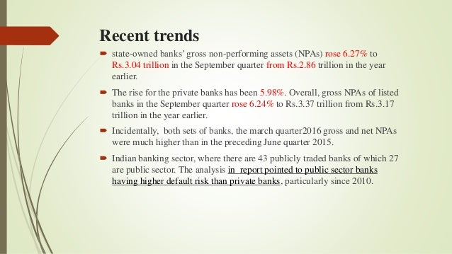 recent trends in indain banking sector Banking and financial sector in india - one of the fastest growing sector, find the current market size, potential growth of indian banking and financial industry.