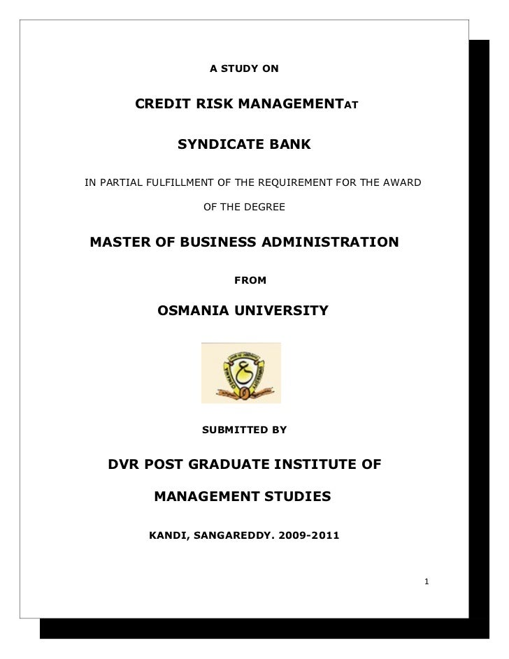 A STUDY ON        CREDIT RISK MANAGEMENTAT               SYNDICATE BANKIN PARTIAL FULFILLMENT OF THE REQUIREMENT FOR THE A...