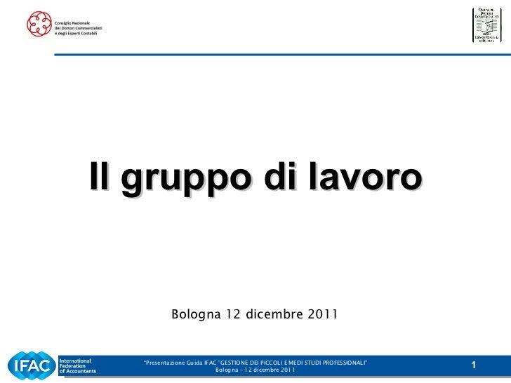 <ul><li>Bologna 12 dicembre 2011 </li></ul>Il gruppo di lavoro