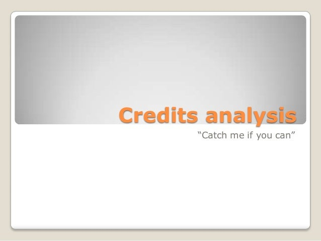 """Credits analysis """"Catch me if you can"""""""
