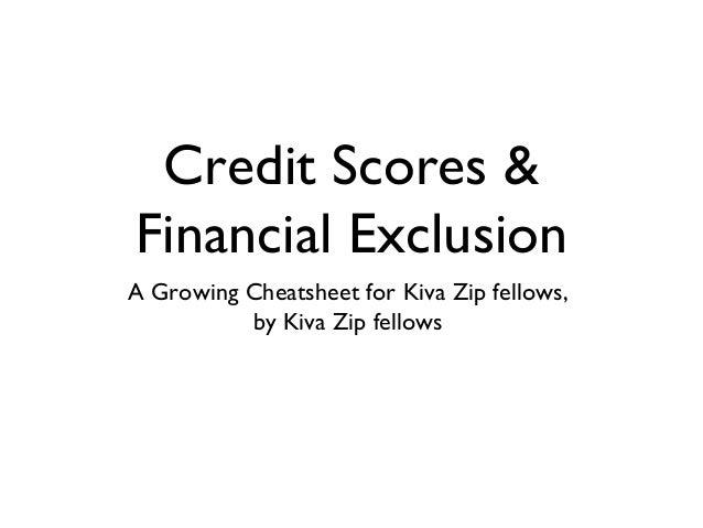 Credit Scores &Financial ExclusionA Growing Cheatsheet for Kiva Zip fellows,          by Kiva Zip fellows